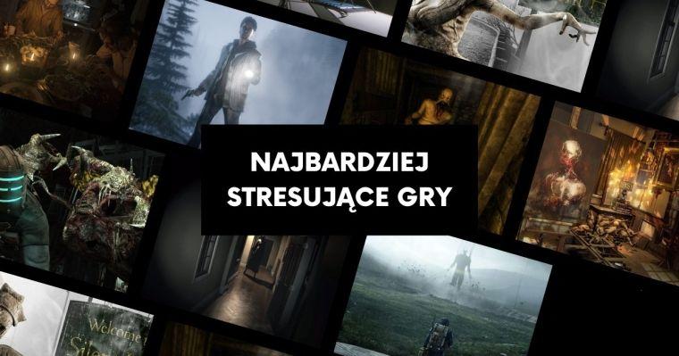 Najbardziej stresujące gry. Tylko dla odważnych